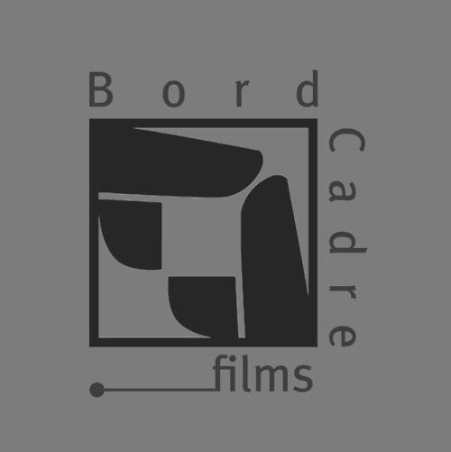 Bord Cadre films<br/>Production Company
